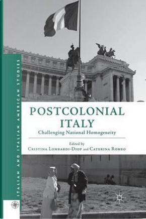 Postcolonial Italy by Cristina Lombardi-Diop