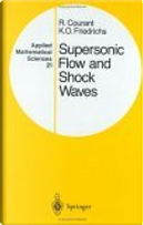 Supersonic Flow and Shock Waves: v. 21 by Kurt Otto Friedrichs, Richard Courant