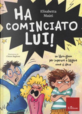 Ha cominciato lui by Elisabetta Maùti