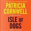 Isle of Dogs by Patricia Daniels Cornwell