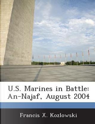 U.S. Marines in Battle by Francis X Kozlowski