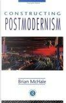 Constructing Postmodernism by Brian McHale