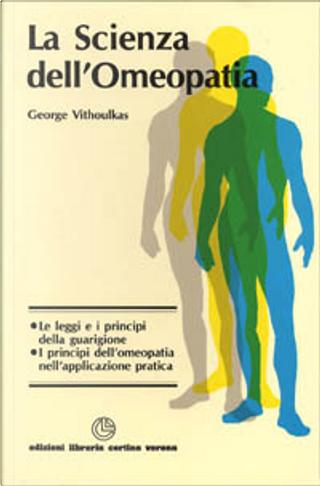 La scienza dell'omeopatia by Georgos Vithoulkas