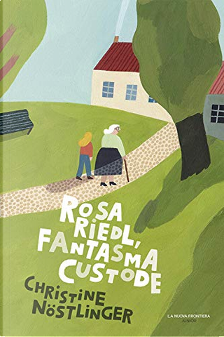 Rosa Riedl, fantasma custode by Christine Nöstlinger