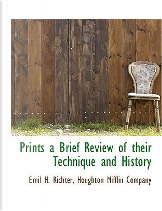 Prints a Brief Review of their Technique and History by Houghton Mifflin company
