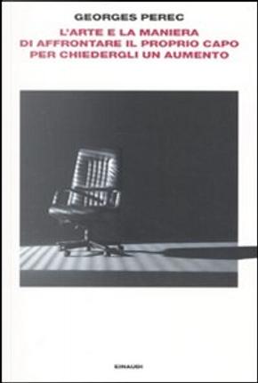 L'arte e la maniera di affrontare il proprio capo per chiedere un aumento by Georges Perec