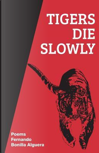 Tigers Die Slowly by Fernando Bonilla Alguera