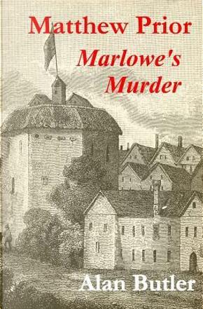 Matthew Prior Marlowe's Murder by Alan Butler