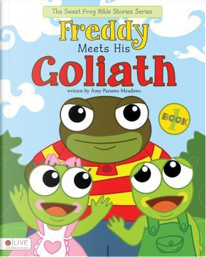 Freddy Meets His Goliath by Amy Parsons Meadows