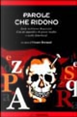 Parole che ridono by Anna Bujatti, Augusto Mazzetti, Cesare Bermani, David Riondino, Laura Pariani, Matteo Pedroni, Renato Martinoni