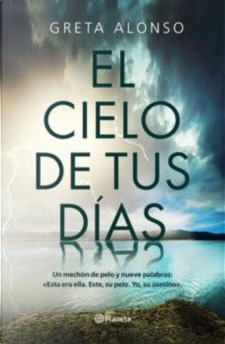 El cielo de tus días by Greta Alonso