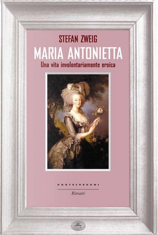 Maria Antonietta by Stefan Zweig