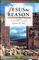 Jesus the Reason by James W. Sire
