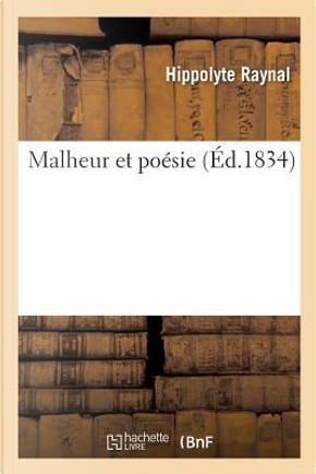 Malheur et Poesie by Raynal-H