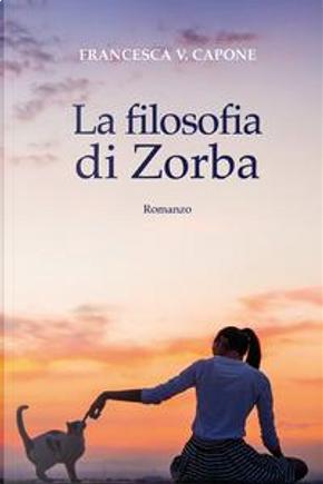 La filosofia di Zorba by Francesca V. Capone