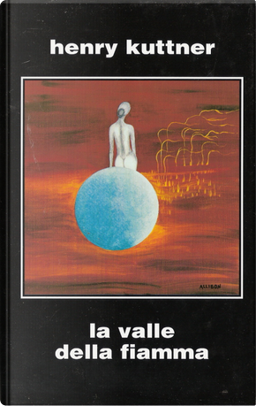 La valle della fiamma by Henry Kuttner