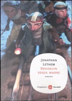 Brooklyn senza madre by Jonathan Lethem