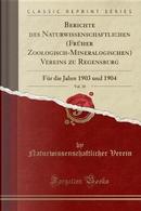 Berichte des Naturwissenschaftlichen (Früher Zoologisch-Mineralogischen) Vereins zu Regensburg, Vol. 10 by Naturwissenschaftlicher Verein