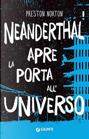 Neanderthal apre la porta all'universo by Preston Norton