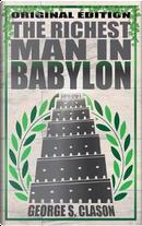 Richest Man in Babylon - Original Edition by George S. Clason