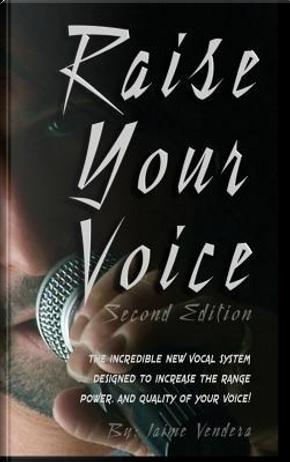 Raise Your Voice by Jaime Vendera