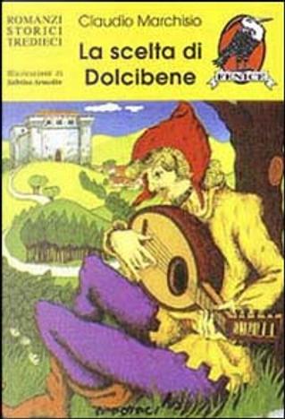 La scelta di Dolcibene by Claudio Marchisio