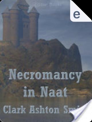 Necromancy in Naat by Clark Ashton Smith