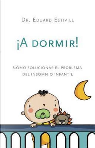 A Dormir! by Eduard Estivill