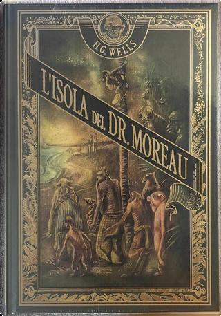 L'isola del dottor Moreau e Racconti di scienza e fantasia by H. G. Wells