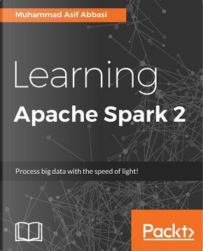 Learning Apache Spark 2.0 by Asif Abbasi