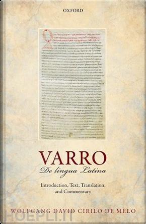 Varro: De Lingua Latina by Marcus Terentius Varro