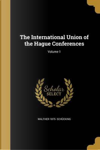INTL UNION OF THE HAGUE CONFER by Walther 1875 Schucking
