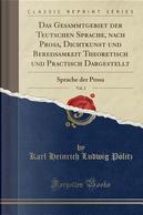 Das Gesammtgebiet der Teutschen Sprache, nach Prosa, Dichtkunst und Beredsamkeit Theoretisch und Practisch Dargestellt, Vol. 2 by Karl Heinrich Ludwig Pölitz