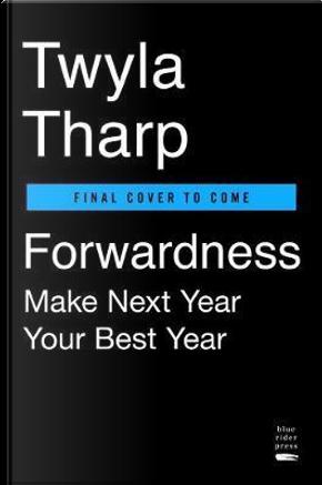 Forwardness by Twyla Tharp