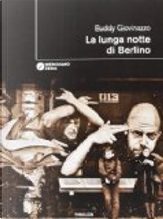 La lunga notte di Berlino by Buddy Giovinazzo