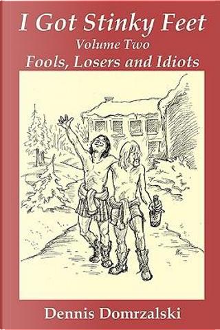 I Got Stinky Feet, Volume Two by Dennis Domrzalski