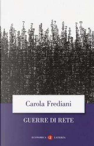Guerre di rete by Carola Frediani