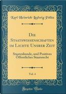 Die Staatswissenschaften im Lichte Unsrer Zeit, Vol. 4 by Karl Heinrich Ludwig Pölitz