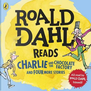 Roald Dahl Reads Charlie and the Chocolate Factory and Four More Stories by Roald Dahl
