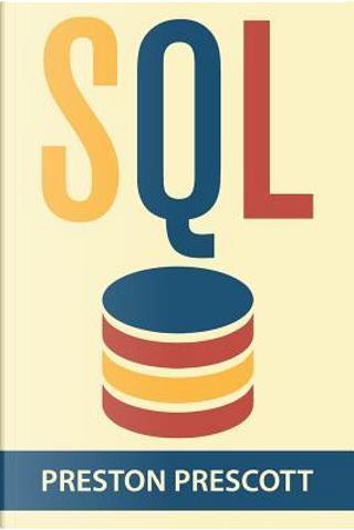 SQL by Preston Prescott