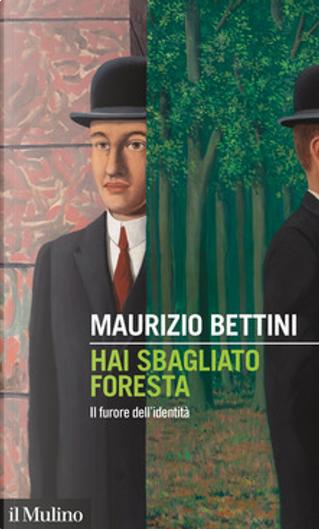 Hai Sbagliato Foresta by Maurizio Bettini