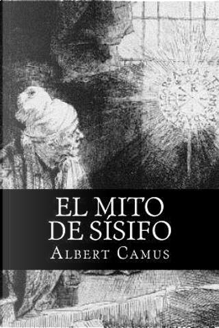 El Mito de Sisifo/ The Myth of Sisyphus by Albert Camus