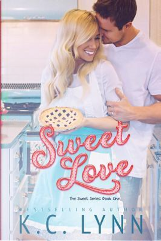 Sweet Love by K. C. Lynn