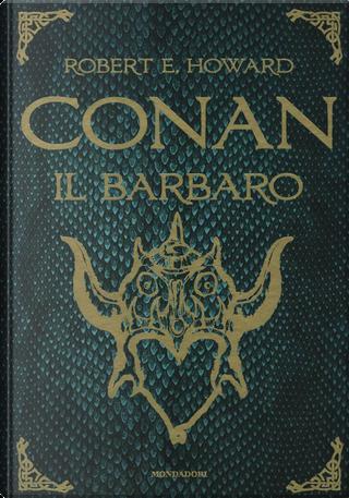 Conan il barbaro by Robert E. Howard