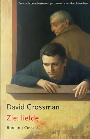 Zie: liefde by David Grossman