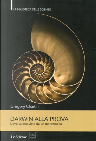 Darwin alla prova by Gregory J. Chaitin