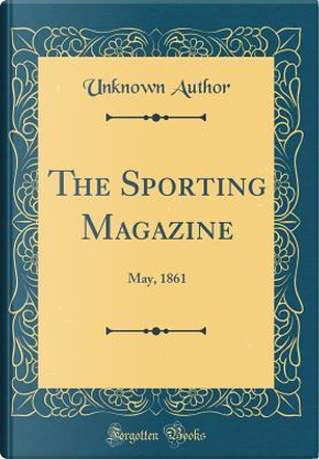 The Sporting Magazine by Author Unknown