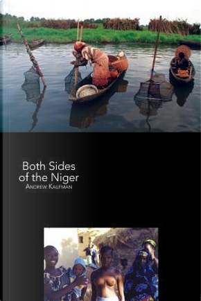 Both Sides of the Niger by Andrew Kaufman