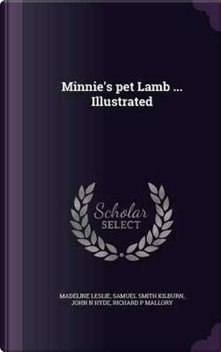 Minnie's Pet Lamb Illustrated by Madeline Leslie
