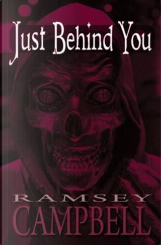 Just Behind You by Ramsey Campbell